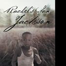 Timothy C. McFetridge Launches RACHEL'S SON, JACKSON