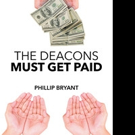 Phillip Bryant Pens THE DEACONS MUST GET PAID