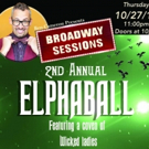 2nd Annual ElphaBall Takes Over Tonight's BROADWAY SESSIONS