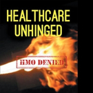 Liz Helms Pens HEALTHCARE UNHINGED