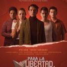 PARA LA LIBERTAD El Musical reestrena este 3 de octubre.