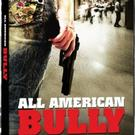 ALL AMERICAN BULLY Now Available on DVD & VOD