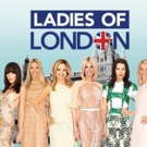 The Brits Are Back! Bravo to Premiere Season 3 of LADIES OF LONDON, 11/29