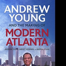 'Andrew Young and the Making of Modern Atlanta' is Released