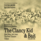 THE CLANCY KID AND BAIT Opens Next Week at The New Theatre