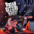 Brian Setzer to Release 'ROCKABILLY RIOT: OSAKA ROCKA! - LIVE IN JAPAN' This Fall