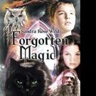 Sandra Rose Releases 'Forgotten Magic'