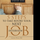 Expert Shares '5 Steps to Take Before Your Next Job Interview' in New Book