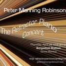 The Refractor Piano Concert, Featuring Peter Manning Robinson, Set for Bergamot Station
