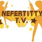 Writer/Director Lola Rocknrolla Debuting Blaxploitation Comedy Series NEFERTITTY TV