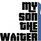 Brad Zimmerman's MY SON THE WAITER: A JEWISH TRAGEDY at the Mizner Park Cultural Arts Center