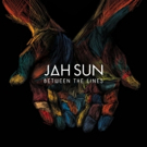 Jah Sun Announces New Album 'Between The Lines', Out Today