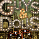 Dare to Defy Productions to Present Classic GUYS AND DOLLS