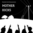 Mountain Crest Drama to Stage MOTHER HICKS This Spring