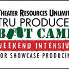TRU to Host Weekend Intensive for Showcase Producing This Month