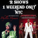 'MIGHTY REAL' and 'PHYLLIS HYMAN' Come Together for a Spring Weekend at The Gramercy Theater