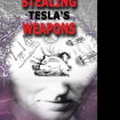 STEALING TESLA'S WEAPONS is Released