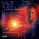 Grammy Nominated Producer Ralphi Rosario Releases New Album '2 Sides to The Story'