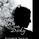 Elizabeth Aguilar Pens ONE YEAR WITH DICKY