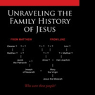 UNRAVELING THE FAMILY HISTORY OF JESUS is Released
