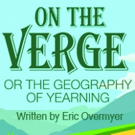 BWW Review: ON THE VERGE, OR THE GEOGRAPHY OF YEARNING Explores the Minds of Atlanta Audiences at Georgia Ensemble Theatre