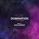 Dan Domino's HOUSE DOMINATION Radio Show Returns