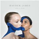 Hayden James Announces New Single 'Just A Lover'; Out Now