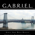 Gabriel Scudiero Announces G.A.B.R.I.E.L.: Girls and Boys Rescue Involves Everyone's Lives'
