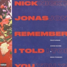 FIRST LISTEN: Nick Jonas Drops New Single 'Remember I Told You'