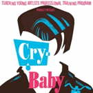 Teaching Young Artists to Stage Area Premiere of CRY-BABY THE MUSICAL