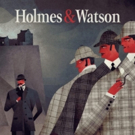 Thrilling New Mystery HOLMES AND WATSON to Premiere at Arizona Theatre Company