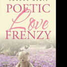 Shanna Rebis Pens POETIC LOVE FRENZY