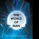 Rev. Francis Borgia Pens THE WORLD OF MAN