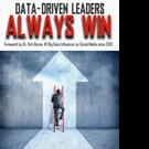 DATA-DRIVEN LEADERS ALWAYS WIN New Leadership Book is Released