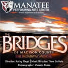 BWW Review: THE BRIDGES OF MADISON COUNTY at Manatee Performing Arts Center