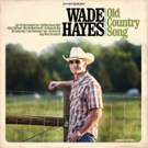 Singer Songwriter Wade Hayes Releases New Album 6/9