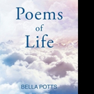 Bella Potts Releases POEMS OF LIFE