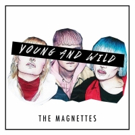 Swedish Pop Trio The Magnettes Release 'Young and Wild'