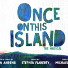 ONCE ON THIS ISLAND Revival Finds Its Home at Circle in the Square Theatre; Opening Night Set!