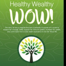 Kim Power Stilson Launches HEALTHY WEALTHY WOW! Book