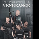 David Wolf Releases PROBABLE CAUSE FOR VENGEANCE