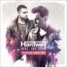 Hardwell Announces New Collaboration 'Thinking About You' with Jay Sean