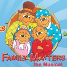 Get Your Family Together for THE BERENSTAIN BEARS LIVE! at Bristol Riverside Theatre