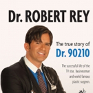 New Memoir TRUE STORY OF DR. 90210 by Dr. Robert Rey Out Now