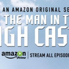 Amazon Orders Second Season of Original Series THE MAN IN THE HIGH CASTLE