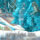 Kayla Calabrese Unveils New Single 'Happily Never After'