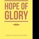 Carolyn Scanlon McLendon Releases HOPE OF GLORY
