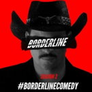 Wize Guys Comedy Greenlights Season 2 of the Hit Comedy Series BORDERLINE