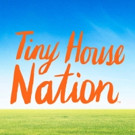 FYI to Premiere New Seasons of Hit Series TINY HOUSE NATION, UNPLUGGED NATION, 1/7
