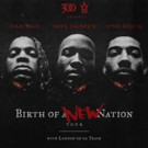 300 Entertainment's Birth of a New Nation Tour to Feature Dae Dae, Shy Glizzy